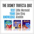 Take the Disney Trifecta Quiz
